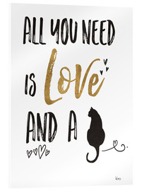 Acrylic print  All you need is love and a cat - Veronique Charron