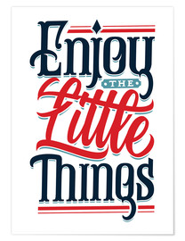 Premium poster Enjoy the little things